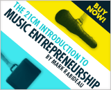 The 21CM Introduction to Music Entrepreneurship